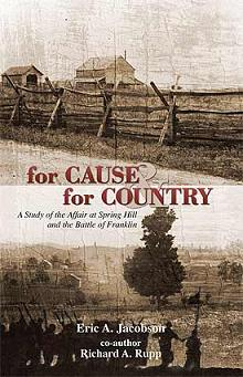 causecountry3 <i>for Cause and for Country: A Study of the Affair at Spring Hill and the Battle of Franklin</i>, Part 1