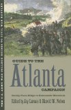 guidetotheatlantacampaignrockyfaceridgetokennesawmountain Review: <em>Guide to the Atlanta Campaign: Rocky Face Ridge to Kennesaw Mountain</em>