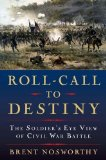 rollcalltodestinynosworthy Review: <i>Roll Call to Destiny: The Soldiers Eye View of Civil War Battles</i>