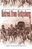 RetreatFromGettysburgLeeLogisticsAndThePennsylvaniaCampaign Top 10 Gettysburg Books