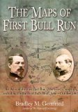 TheMapsOfFirstBullRunBradleyMGottfried Review: <i>The Maps of First Bull Run</i> by Bradley Gottfried