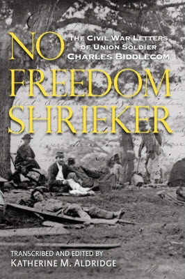 No Freedom Shrieker Charkles Biddlecom Aldridge Civil War Book Acquisitions: January 2012