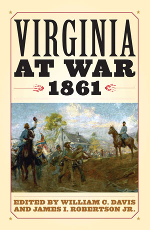 VirginiaAtWar1861DavisRobertson Civil War Book Review: <i>Virginia at War, 1861</i>