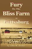 FuryOnTheBlissFarmAtGettysburgArcher Civil War Book Review: <i>Fury on the Bliss Farm at Gettysburg</i>