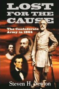 Lost For The Cause: The Confederate Army In1864 Newton 2000